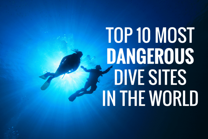 Top 10 Most Dangerous Dive Sites In The World-deeperblue.com