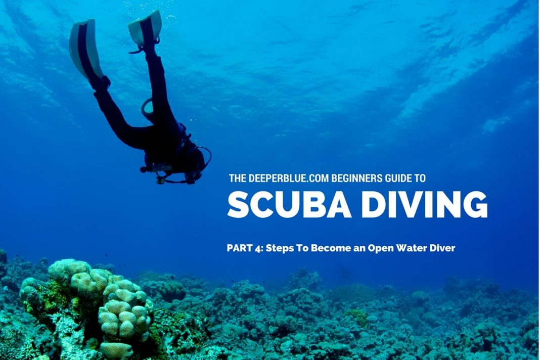Beginners Guide to Scuba Diving_ PART 4 - Steps To Become an Open Water Diver