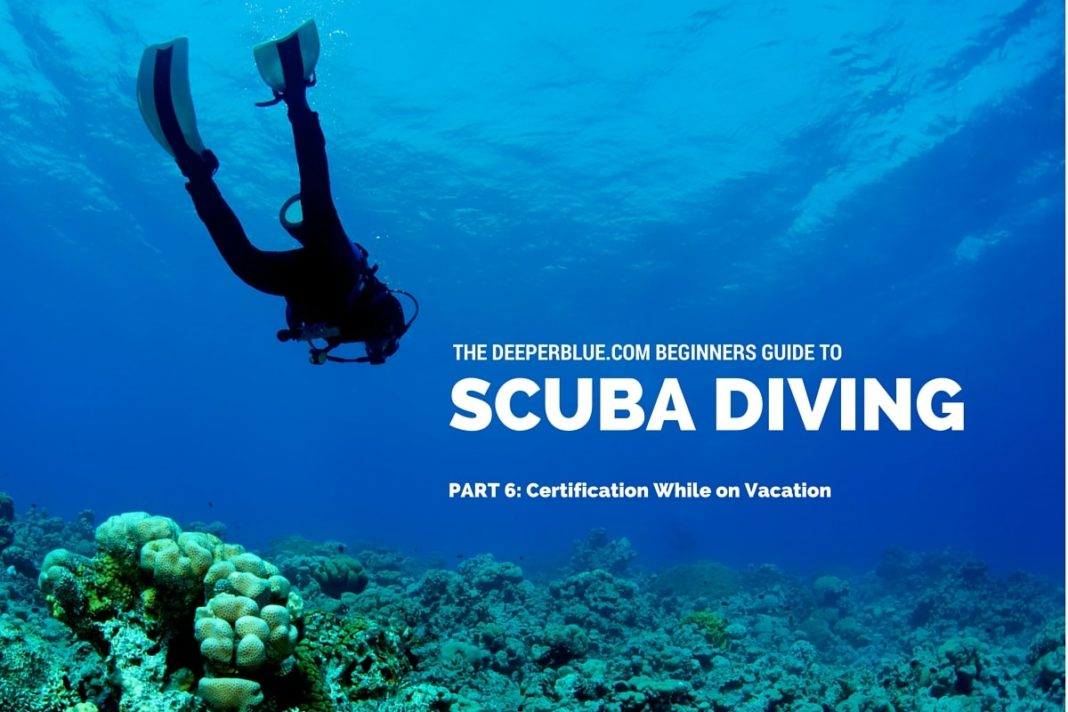 Beginners Guide to Scuba Diving_ PART 6 - Certification While on Vacation