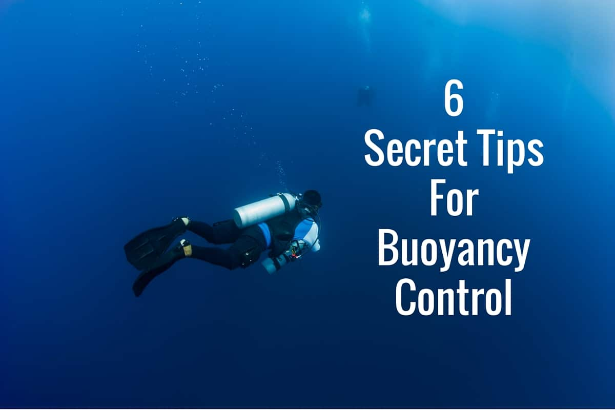 6 Secret Tips For Buoyancy Control