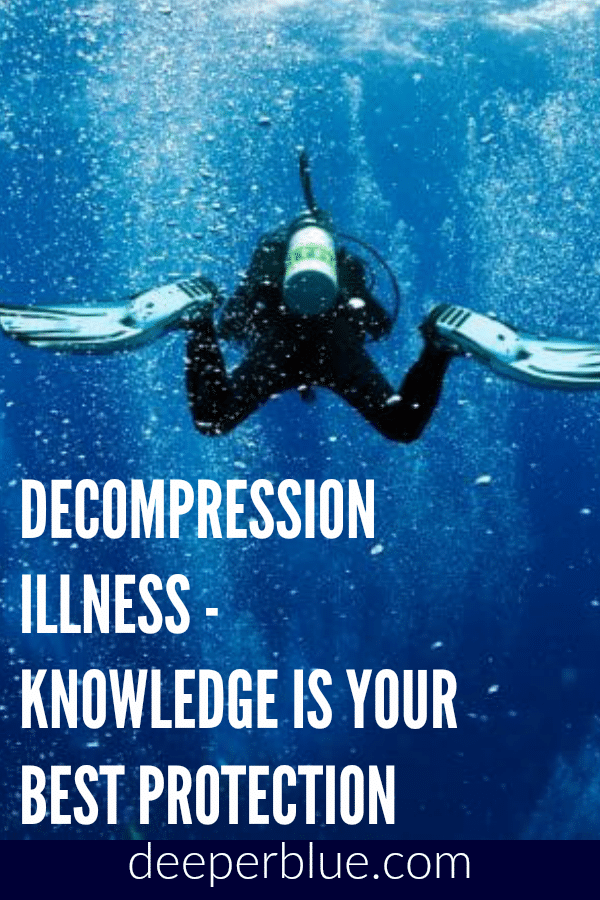 Decompression Illness - Knowledge is your Best Protection