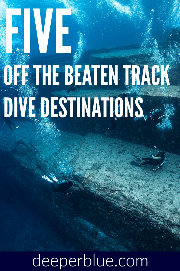 Five Off the Beaten Track Dive Destinations