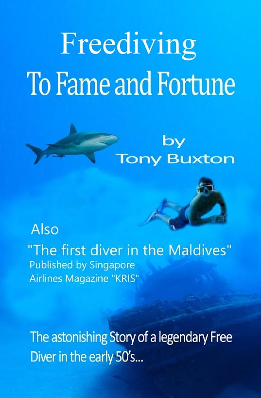 Freediving To Fame And Fortune, by Tony Buxton