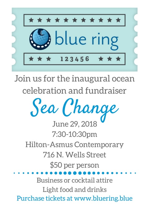 "The Blue Ring Initiative will be holding its inaugural ocean celebration and fundraiser, dubbed ""Sea Change,"" in Chicago next week."