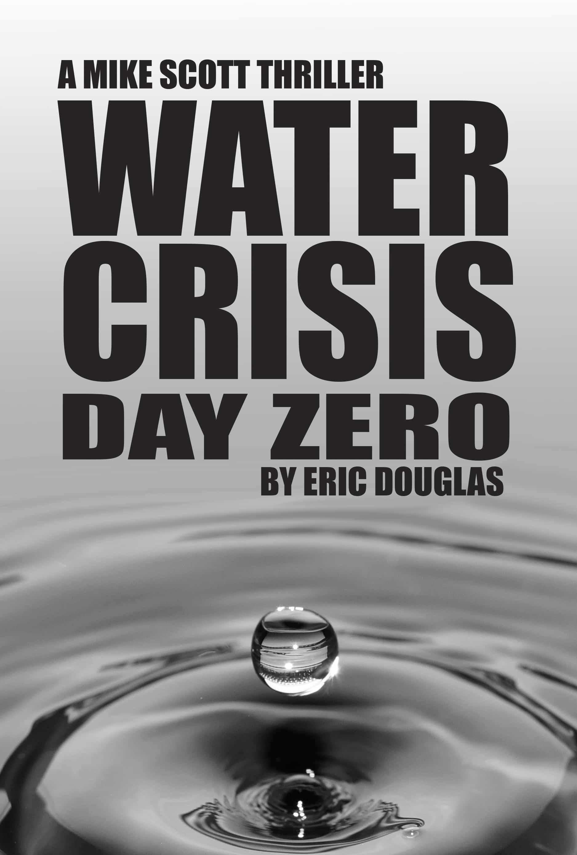 Latest In Mike Scott Thriller Series Takes On Freshwater Shortage Crisis