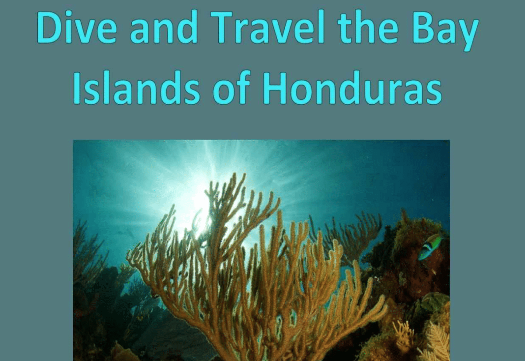 Check Out This New Honduras Bay Islands eBook Dive Guide 2