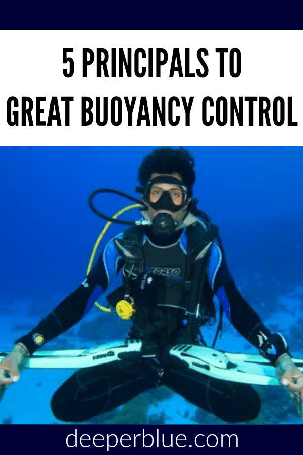 5 Principals to Great Buoyancy Control