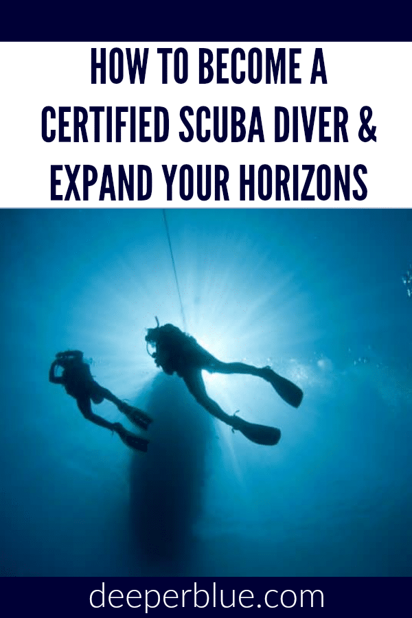 How to Become a Certified Scuba Diver and Expand Your Horizons