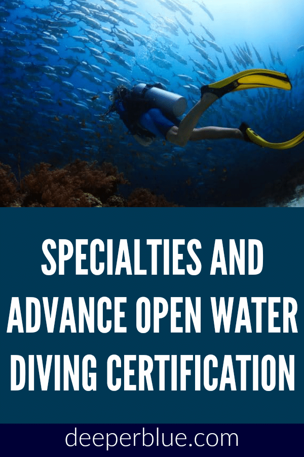 Specialties and Advance Open Water Diving Certification