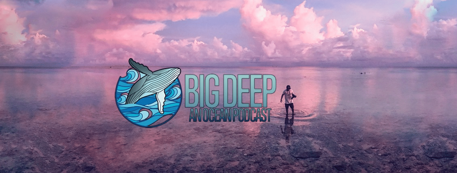 Big Deep Podcast