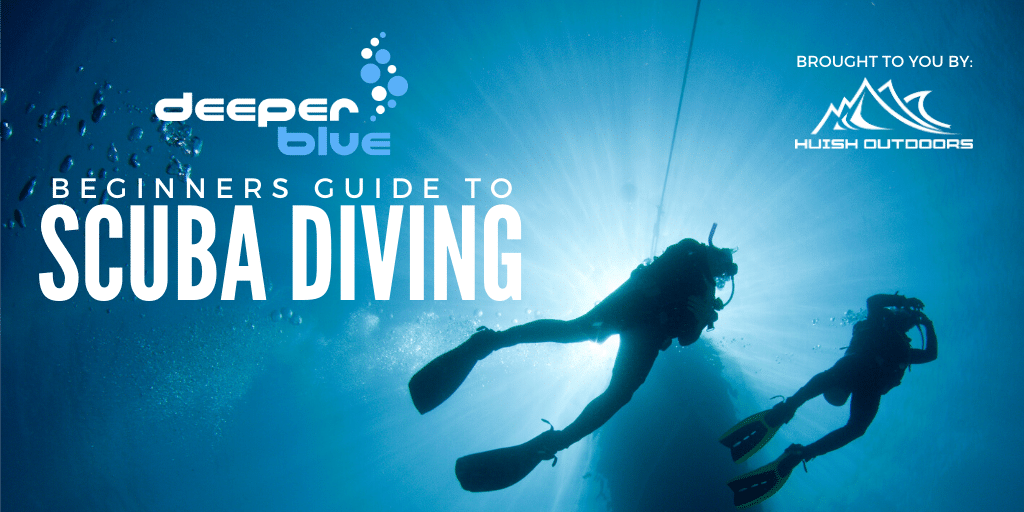 Beginners Guide to Scuba Diving - Brought To You By Huish Outdoors