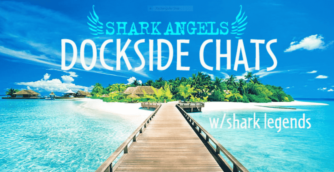 Shark Angels Hosting 'Dockside Chats' Webinars
