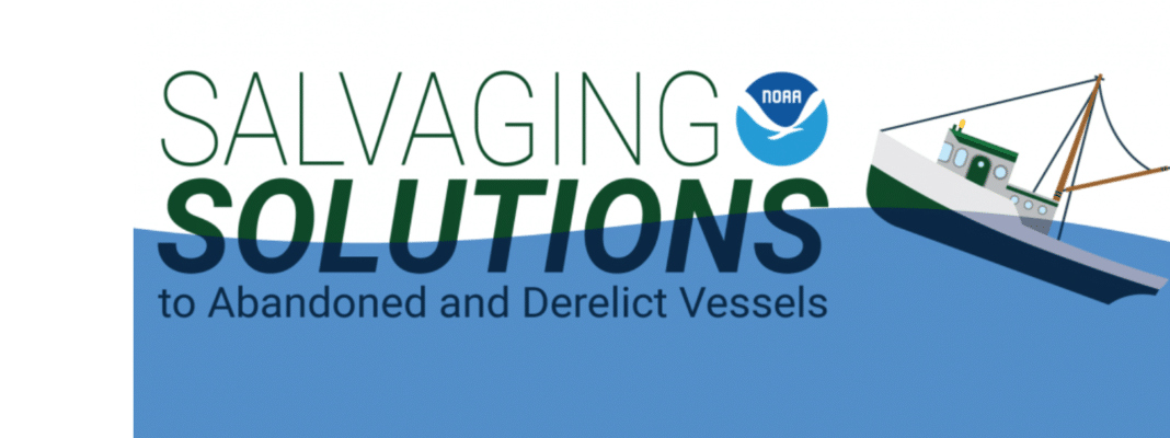 NOAA: Salvaging Solutions to Abandoned and Derelict Vessels Webinar Series